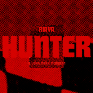 Hunter (feat. John Mark McMillan) - RIAYA