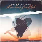 Becky Buller - More Heart, Less Attack feat. Becky Buller