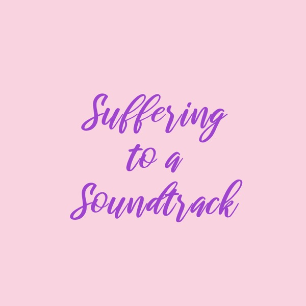 Suffering to a Soundtrack