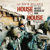 Staff Sergeant David Bellavia & John Bruning - House to House: An Epic Memoir of War  artwork