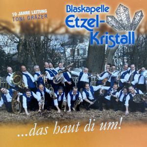 Blaskapelle Etzel-Kristall - ...das haut di um!