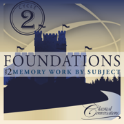 Foundations Cycle 2, Vol. 2 - Memory Work by Subject - Classical Conversations - Classical Conversations