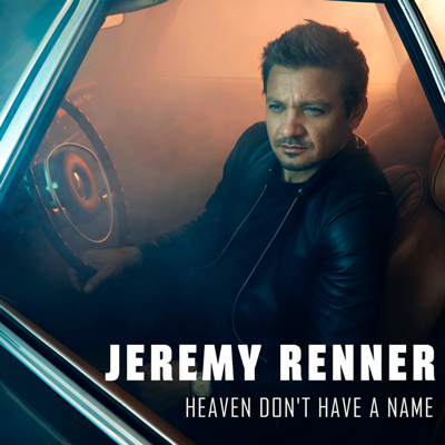 Heaven Don't Have a Name - Jeremy Renner song