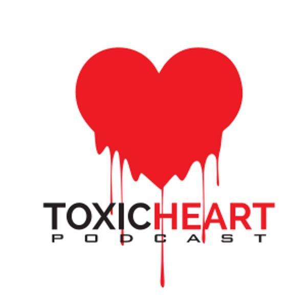 Toxic Heart Podcast