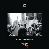 Wyatt Waddell - Fight!