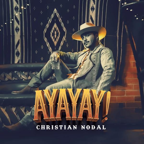 Christian Nodal - AYAYAY!