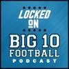 Locked On Big 10 Football