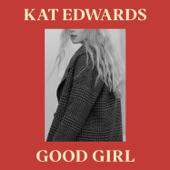 Kat Edwards - Good Girl