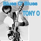 Tony O - You Upset Me Baby