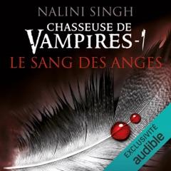 Le sang des anges: Chasseuse de vampires 1