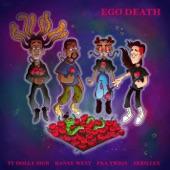 Ty Dolla $ign - Ego Death (feat. Kanye West, FKA twigs & Skrillex)