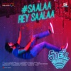 Saalaa Rey Saalaa From Mathuvadalara Single