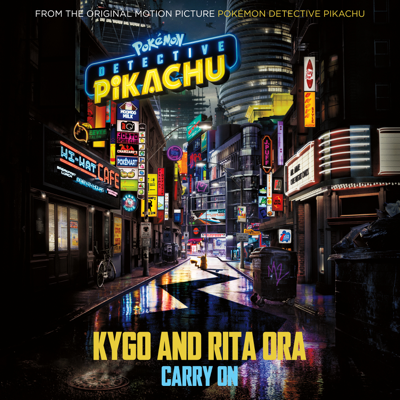 "Carry On (From ""POKÉMON Detective Pikachu"") - Kygo & Rita Ora song"