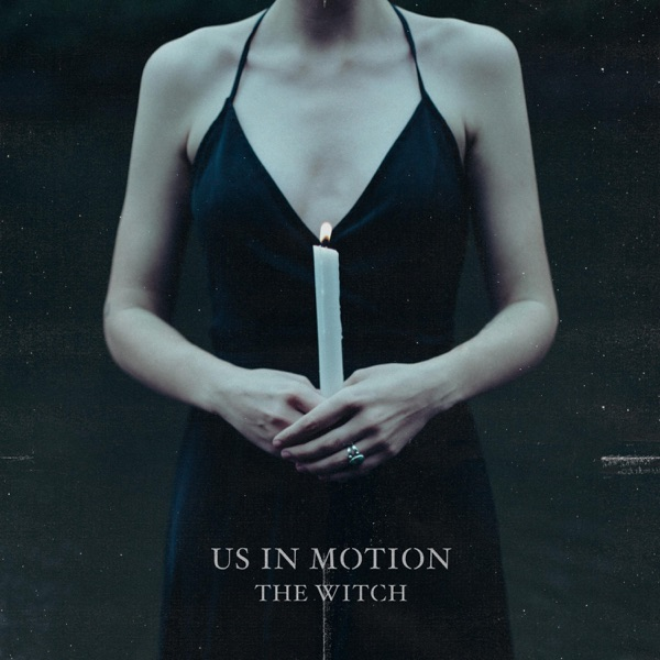 Us In Motion - The Witch [single] (2019)