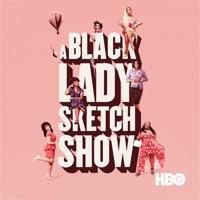 Télécharger A Black Lady Sketch Show, Season 1 Episode 102