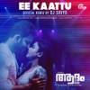 Ee Kaattu From Adam Joan Remix Version Single