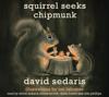 David Sedaris - Squirrel Seeks Chipmunk  artwork