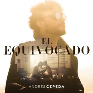 Andrés Cepeda - El Equivocado