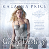 Kalayna Price - Grave Destiny: An Alex Craft Novel  artwork