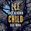 Lee Child - Blue Moon: A Jack Reacher Novel (Unabridged)  artwork