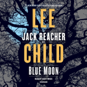 Blue Moon: A Jack Reacher Novel (Unabridged)