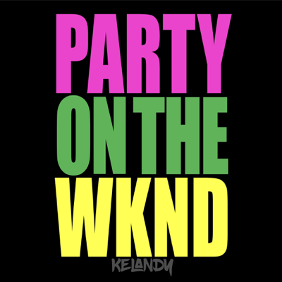 Party on the Wknd - Kelandy song