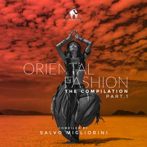 Various Artists - Oriental Fashion (Pt. 1) Compiled by Salvo Migliorini