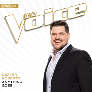 Anything Goes (The Voice Performance) - Dexter Roberts