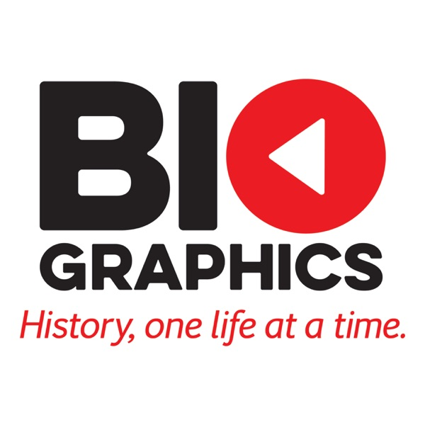 Biographics: History One Life at a Time – Podcast – Podtail