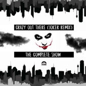 The Complete Show - Crazy Out There