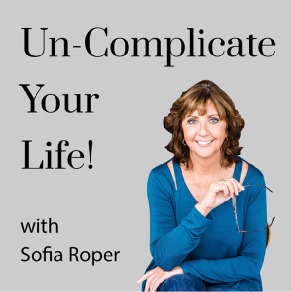 Un-Complicate Your Life with Sofia Roper