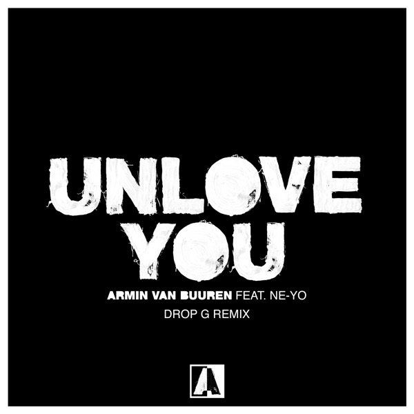 Unlove You (feat. Ne-Yo) [Drop G Remix] - EP