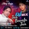Jaa Bewafa Jaa DJ Mix Single
