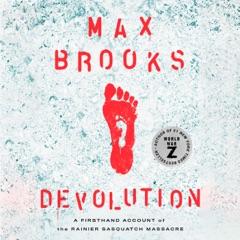 Devolution: A Firsthand Account of the Rainier Sasquatch Massacre (Unabridged)