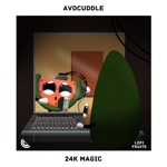 Avocuddle, Poky & Koosen - 24K Magic