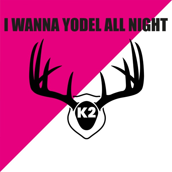 K2 mit I Wanna Yodel All Night (Ibiza Mix)