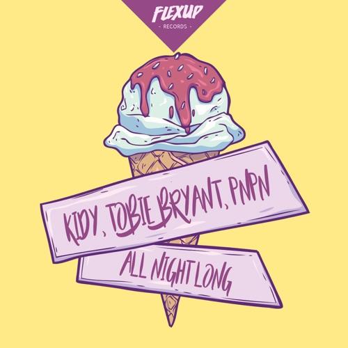 KIDY, Tobie Bryant, PnPn - All Night Long (Original Mix) Image