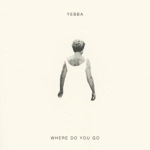 Yebba - Where Do You Go
