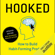 Nir Eyal & Ryan Hoover - Hooked: How to Build Habit-Forming Products (Unabridged)