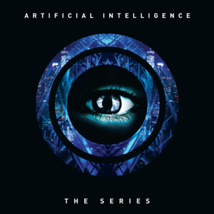 Artificial Intelligence - The Series: Outtakes - EP
