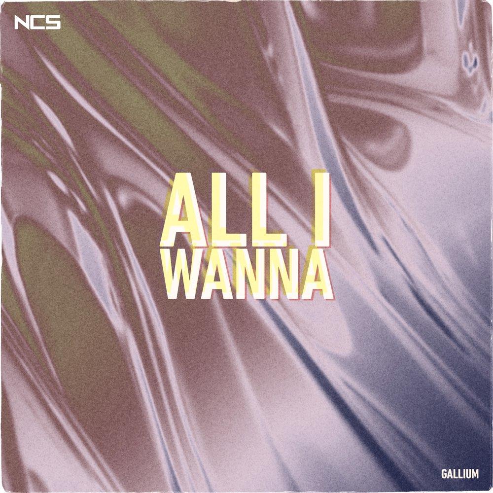 Gallium – All I Wanna – Single (iTunes Plus M4A)
