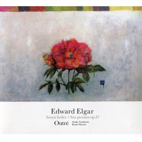 Edward Elgar: Seven Lieder / Sea Pictures Op. 37