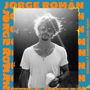 Jorge Roman - Hasta que volvamos a vernos