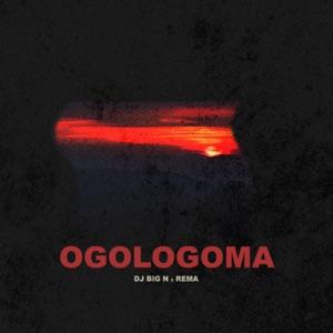 DJ Big N & Rema - Ogologoma