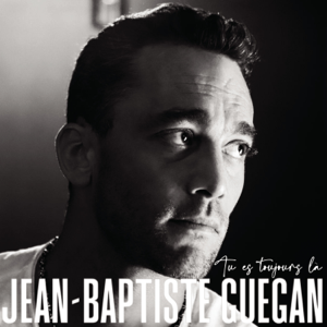 Jean-Baptiste Guegan - Tu es toujours là