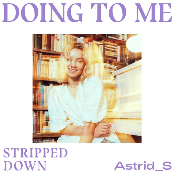 Doing To Me (Stripped Down) - Single