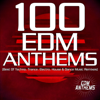 Various Artists - 100 EDM Anthems (Best of Techno, Trance, Electro, House & Dance Music Remixes) artwork