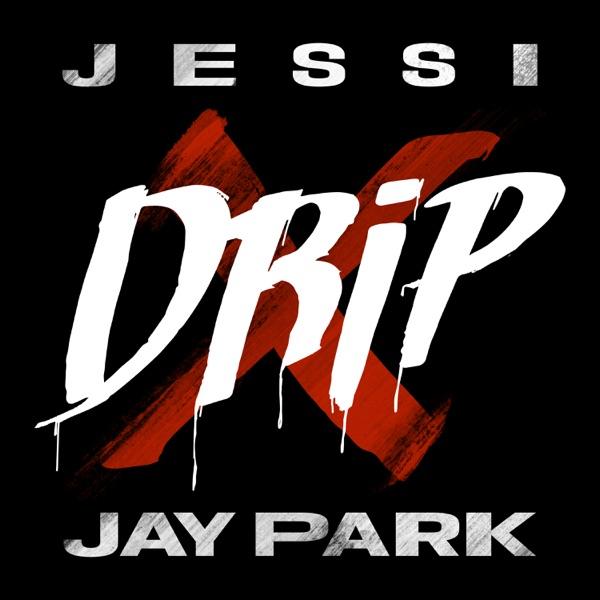 Drip (feat. Jay Park) - Single