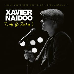 Xavier Naidoo - Danke fürs Zuhören 2 (Nicht von dieser Welt Tour: Die Zweite 2017)