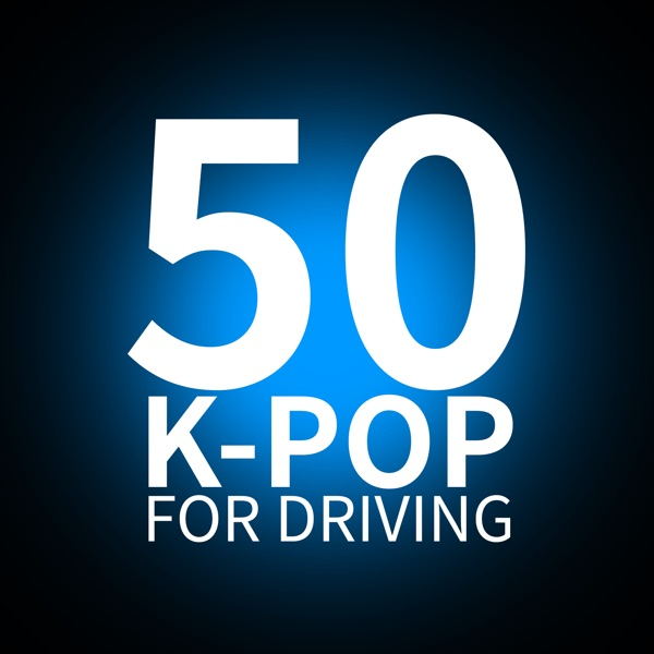 50 K-POP for Driving